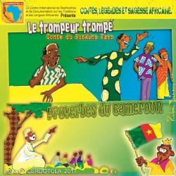 Le trompeur trompé, Proverbes du Cameroun