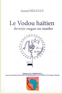 Le Vodou haïtien, devenir ougan ou manbo
