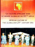 La culture africaine dans le monde globalisé du 21 ème siècle