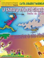 Le chasseur et le rat cibakala, Proverbes de Côte d'Ivoire